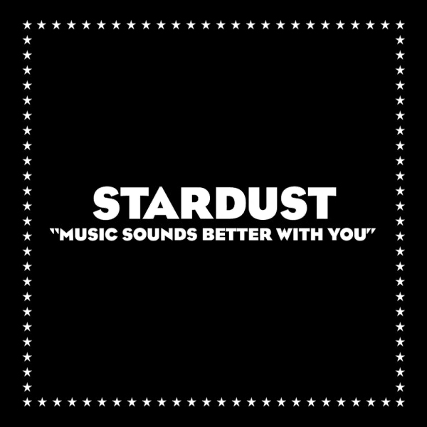 Stardust_-_Music_Sounds_Better_with_You